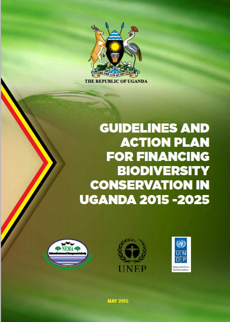 Guidelines and Action Plan for Financing Biodiversity Conservation in Uganda 2015-2025